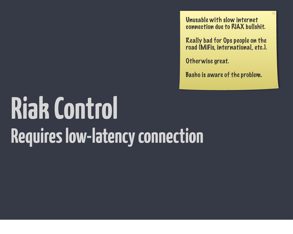 Riak Control Unusable with slow internet connec...