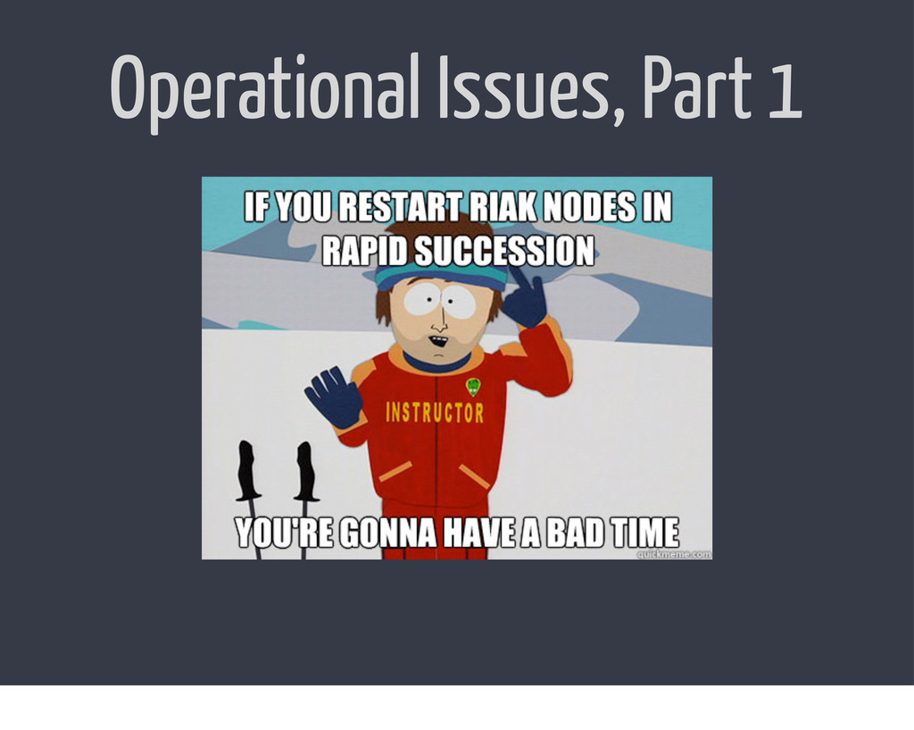 Operational Issues, Part 1