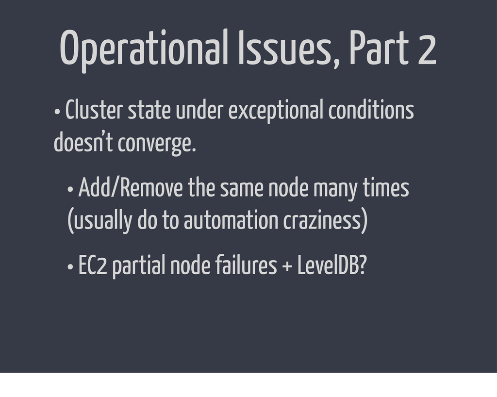 Operational Issues, Part 2 • Cluster state unde...