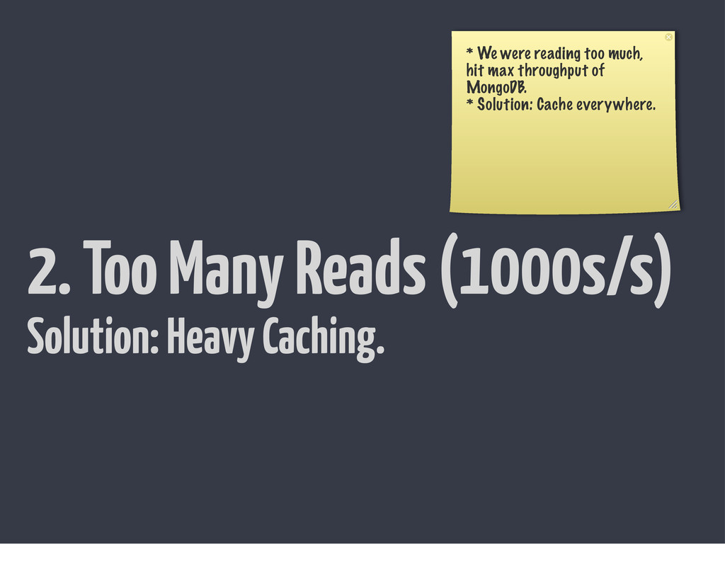 2. Too Many Reads (1000s/s) * We were reading t...