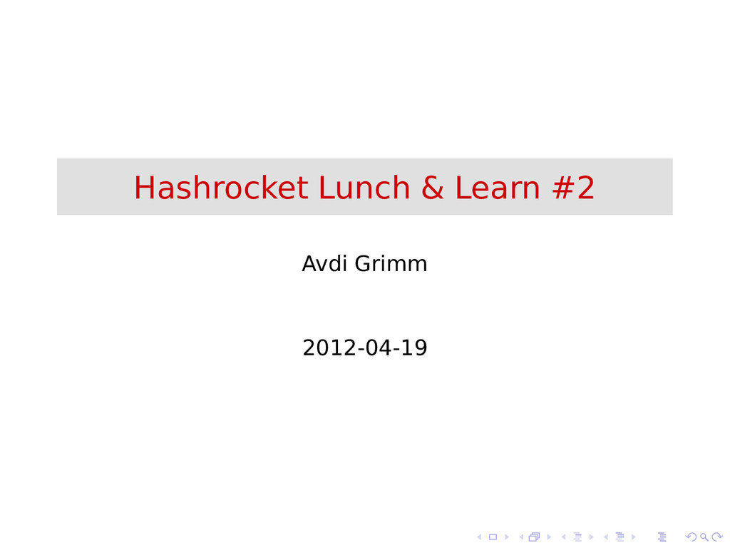 Hashrocket Lunch & Learn #2 Avdi Grimm 2012-04-...