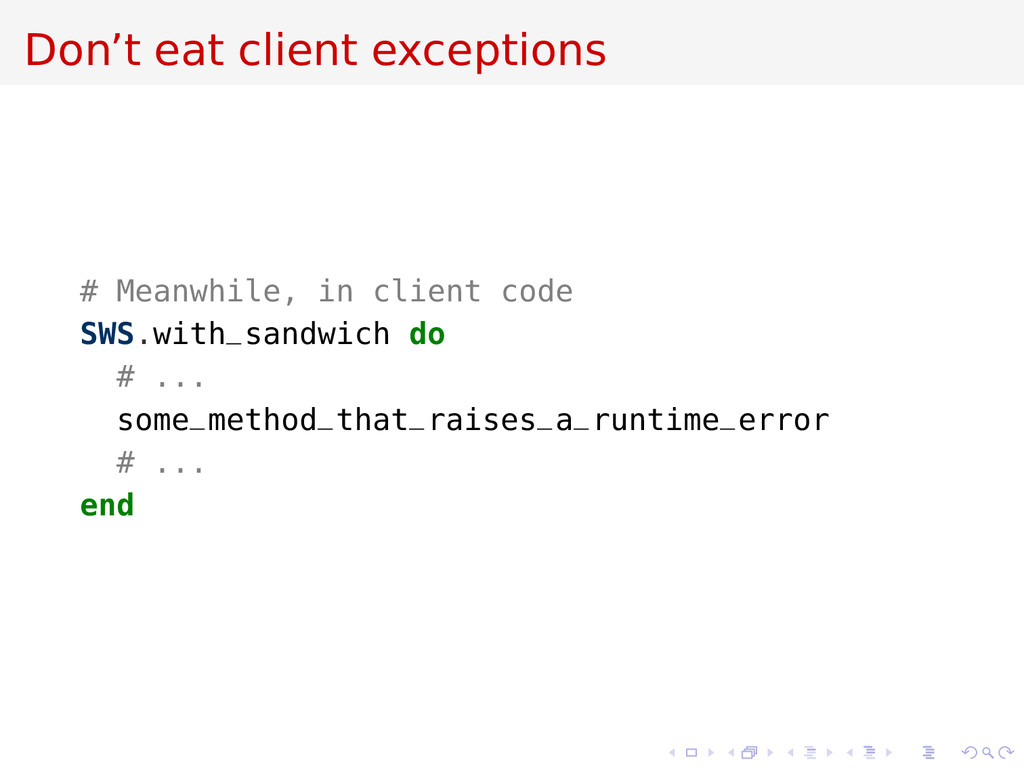 Don't eat client exceptions # Meanwhile, in cli...