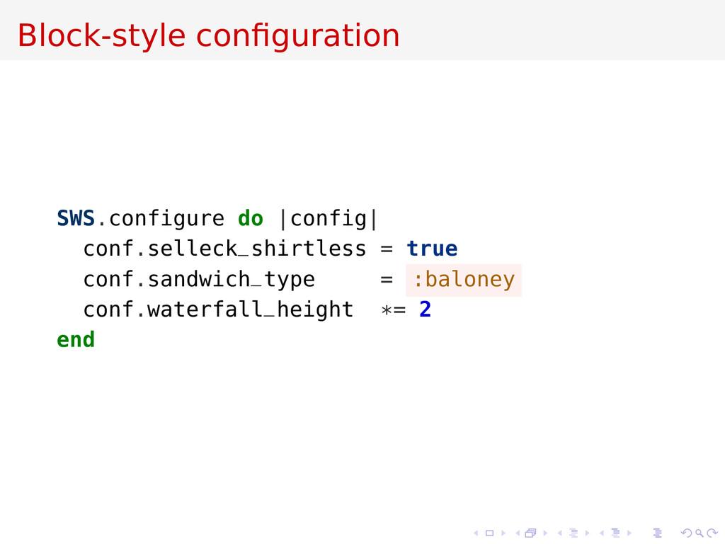 Block-style configuration SWS.configure do |conf...