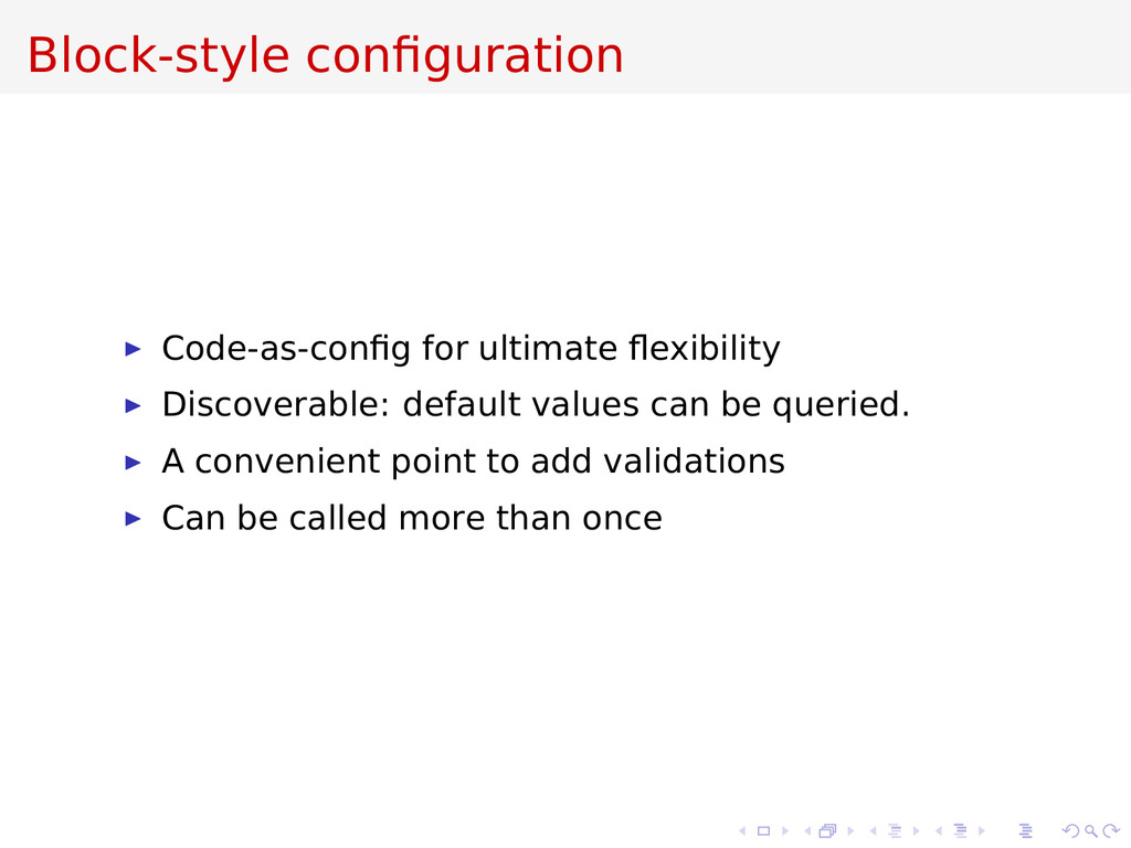 Block-style configuration Code-as-config for ulti...