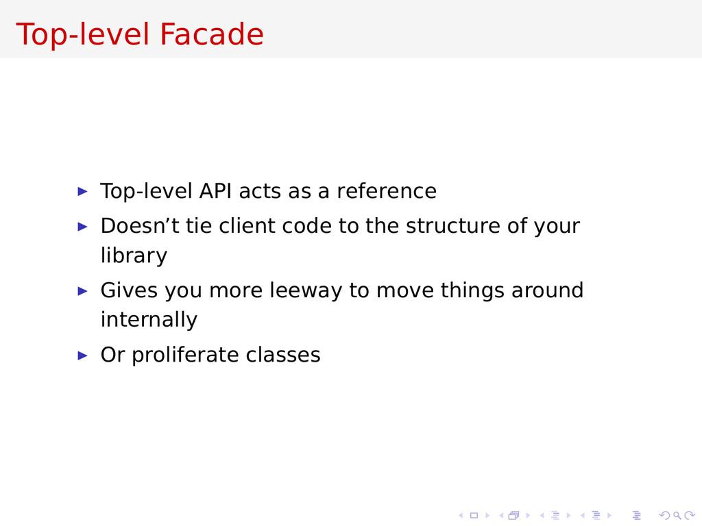 Top-level Facade Top-level API acts as a refere...