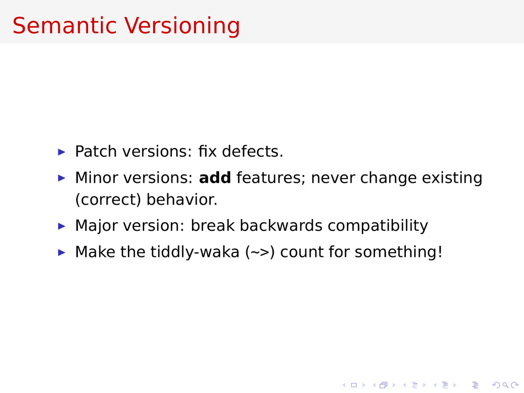 Semantic Versioning Patch versions: fix defects....