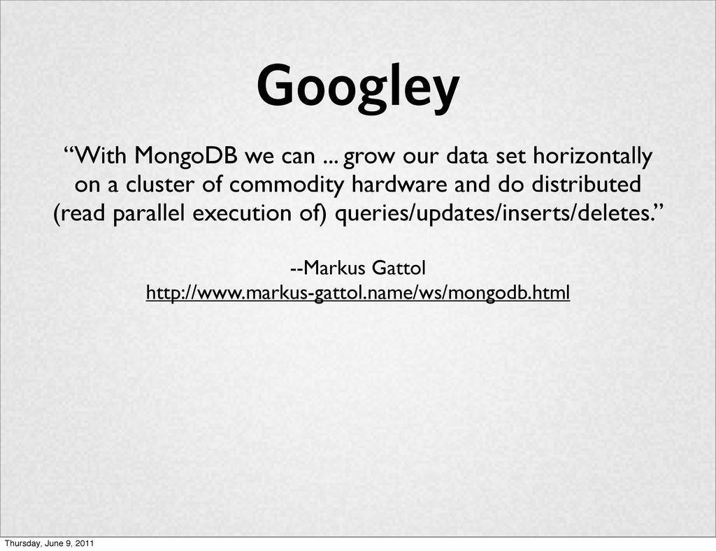 """Googley """"With MongoDB we can ... grow our data ..."""