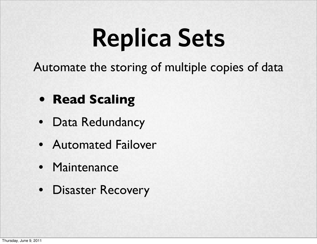 Replica Sets • Read Scaling • Data Redundancy •...