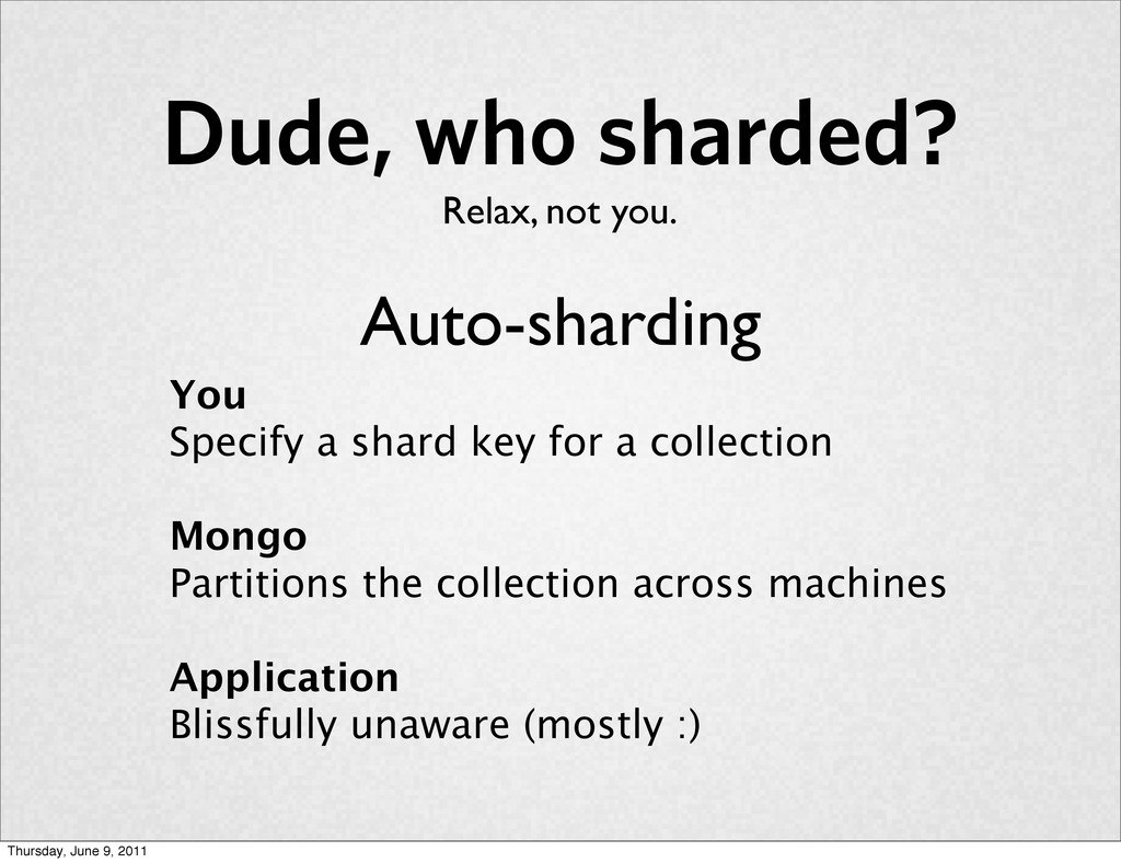 Dude, who sharded? Relax, not you. You Specify ...