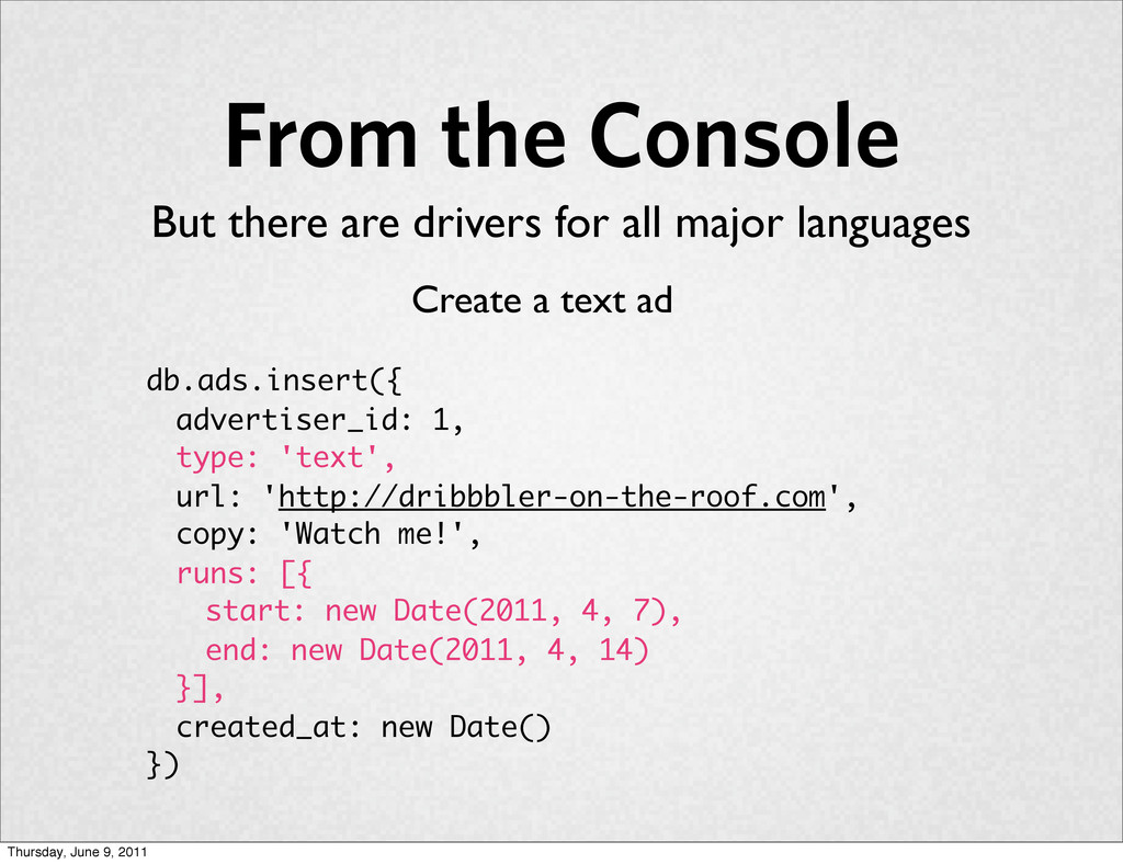 From the Console db.ads.insert({ advertiser_id:...
