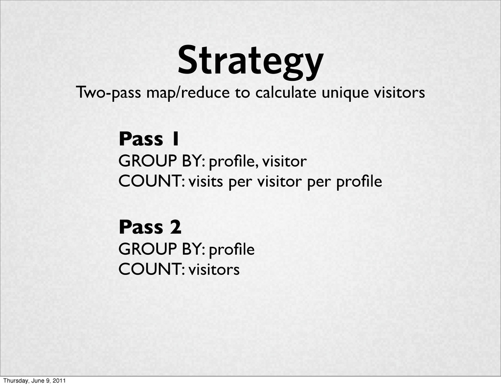 Strategy Two-pass map/reduce to calculate uniqu...