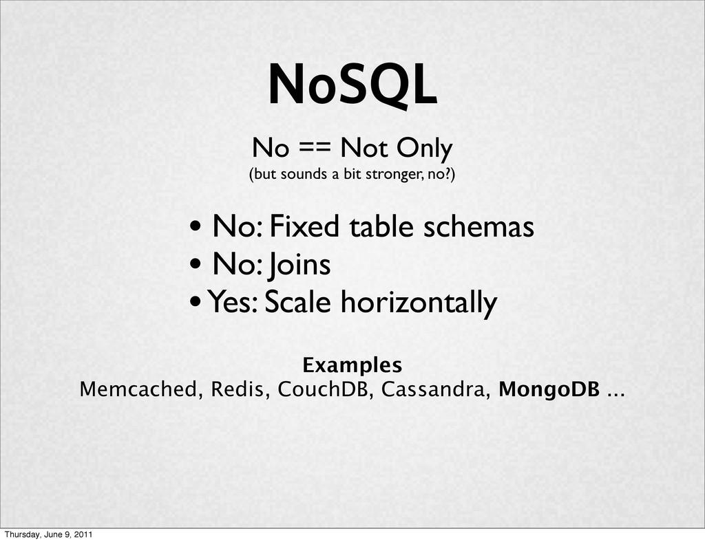 NoSQL No == Not Only (but sounds a bit stronger...