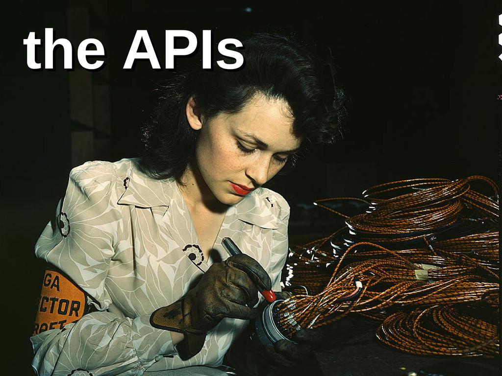 the APIs the APIs
