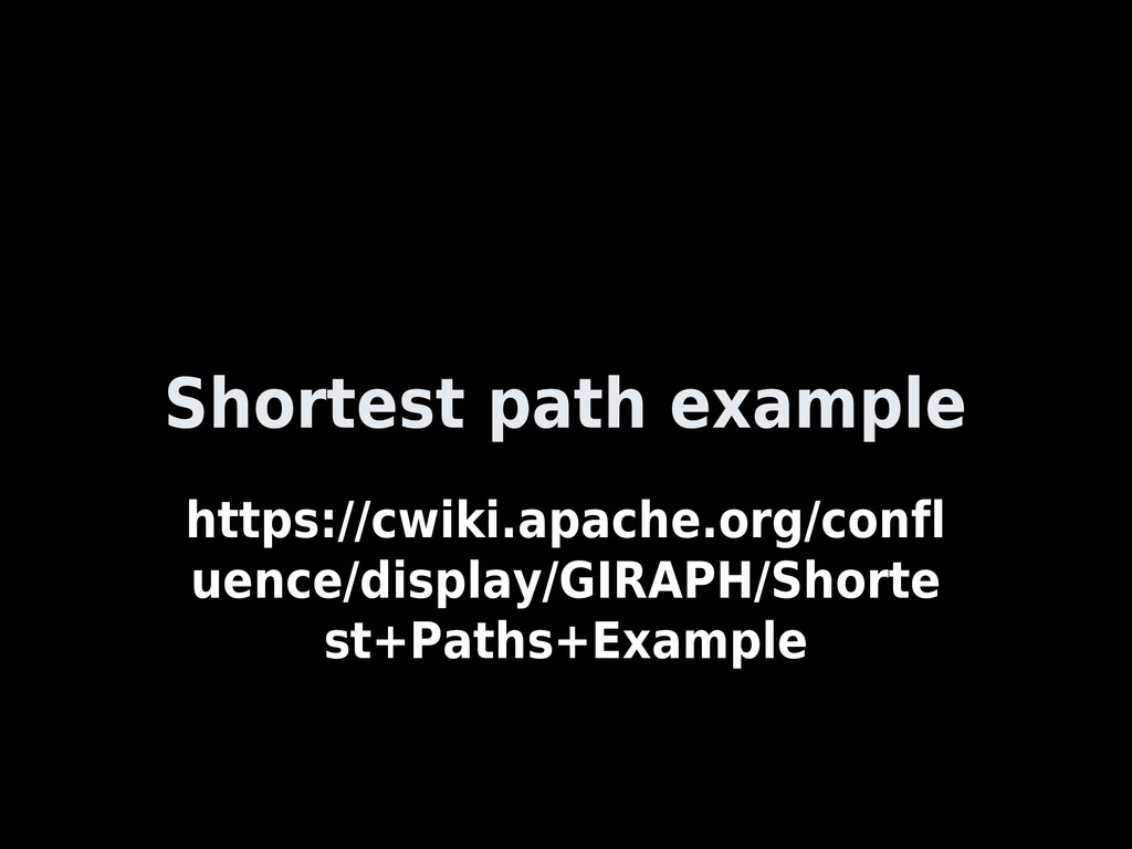 Shortest path example https://cwiki.apache.org/...