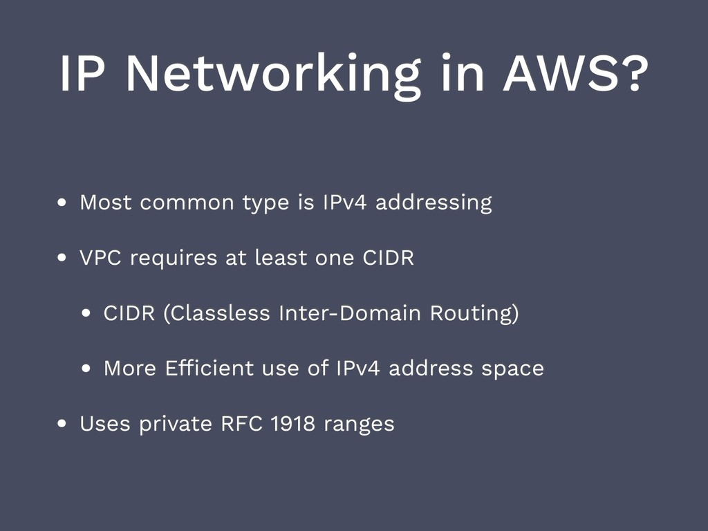 IP Networking in AWS? • Most common type is IPv...