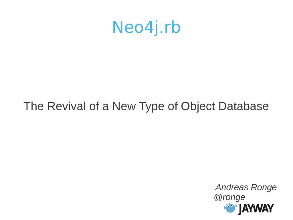 Neo4j.rb The Revival of a New Type of Object Da...