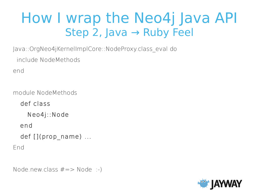 How I wrap the Neo4j Java API Step 2, Java → Ru...