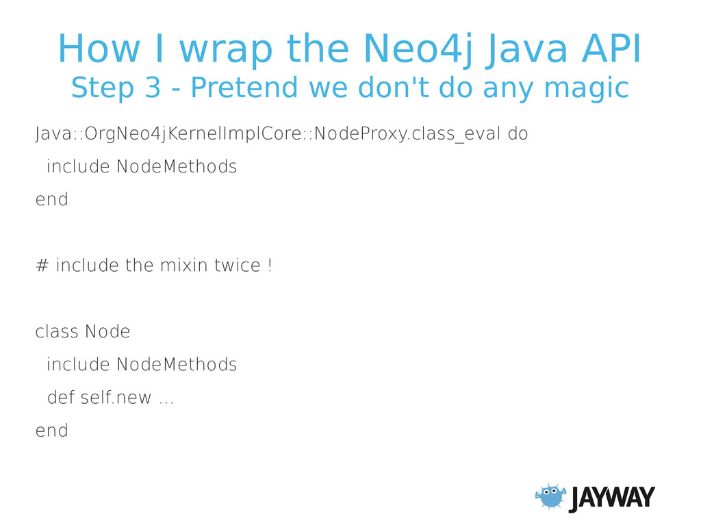 How I wrap the Neo4j Java API Step 3 - Pretend ...