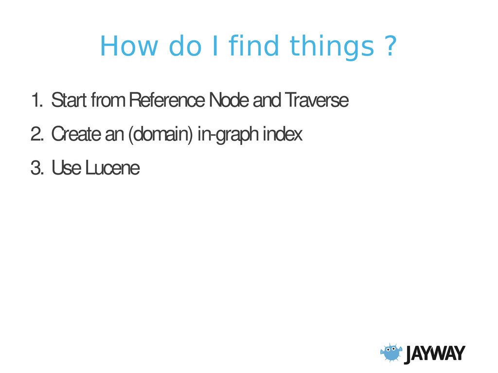 How do I find things ? 1. Start from Reference ...