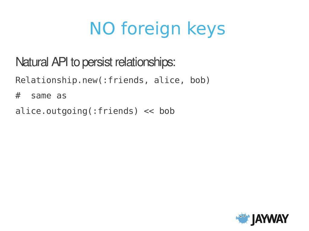 NO foreign keys Natural API to persist relation...