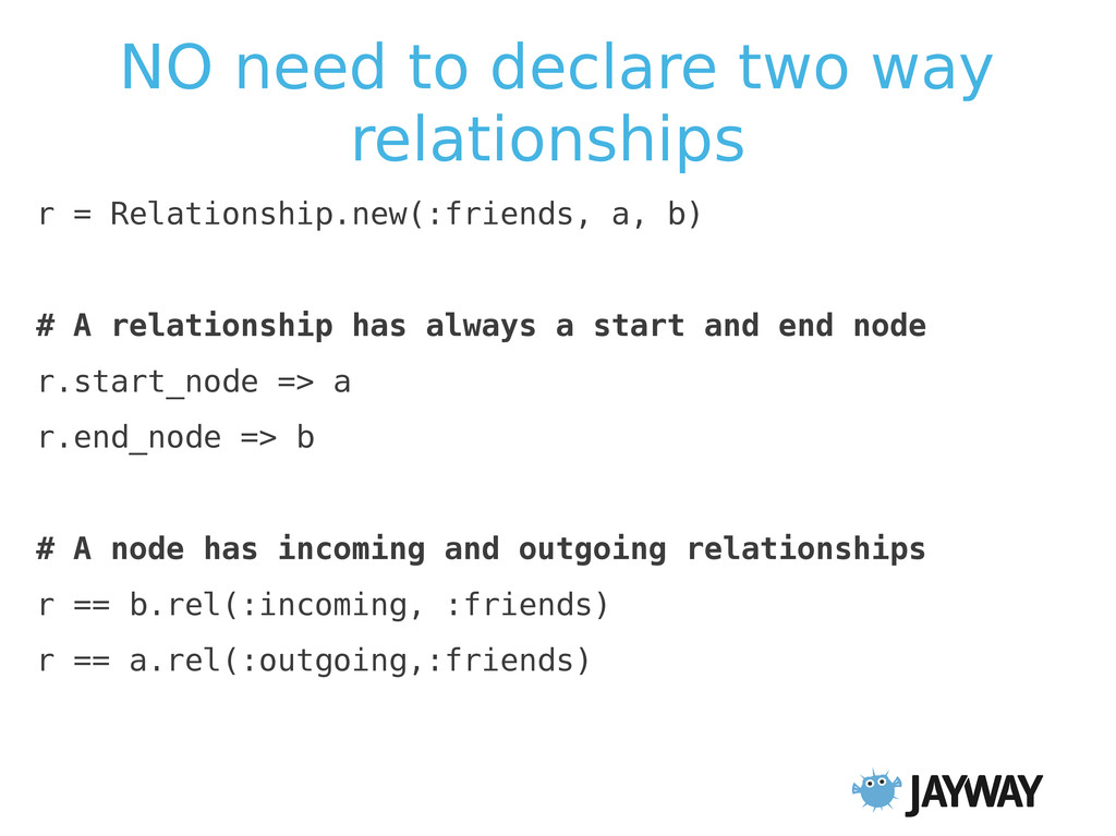 NO need to declare two way relationships r = Re...