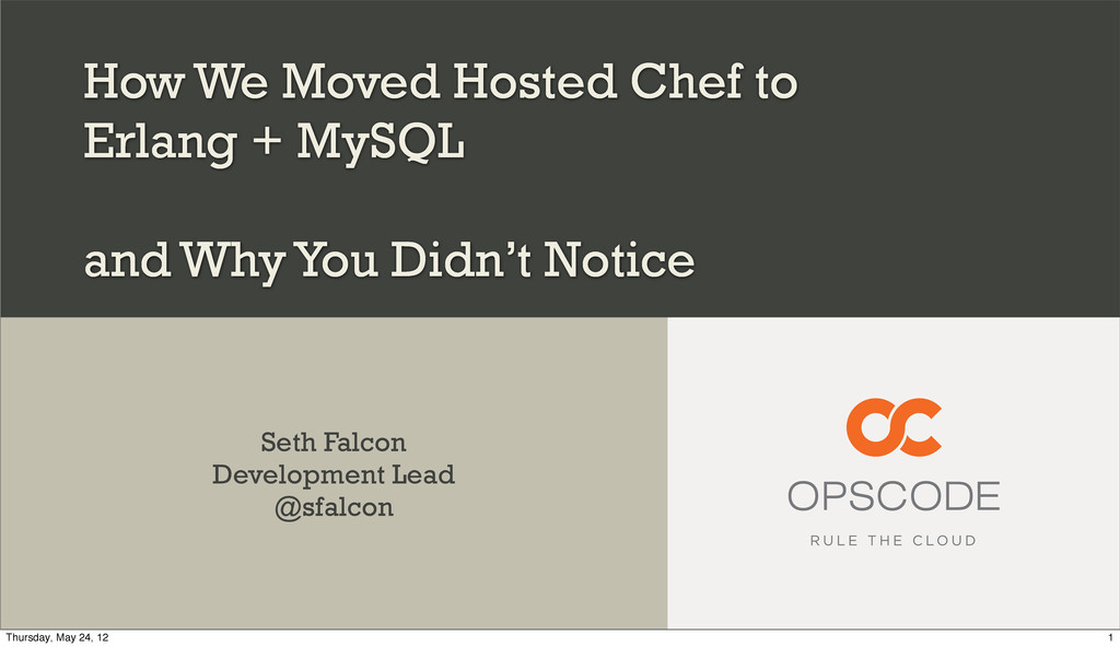How We Moved Hosted Chef to Erlang + MySQL and ...