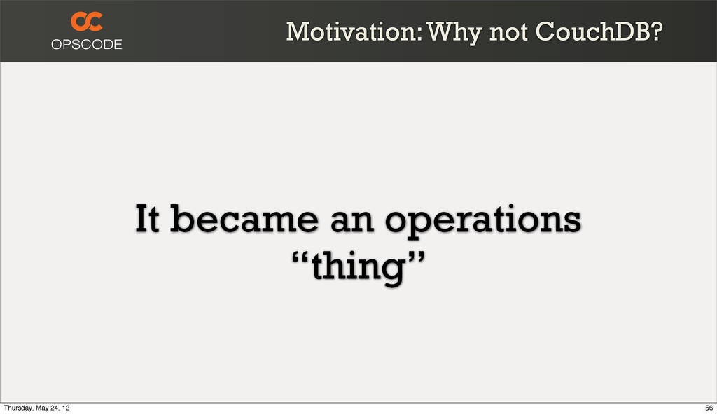 """It became an operations """"thing"""" Motivation: Why..."""