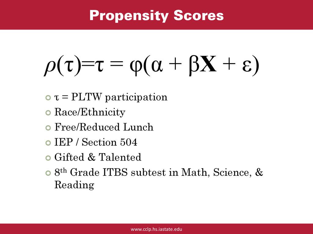 www.cclp.hs.iastate.edu Propensity Scores  τ =...