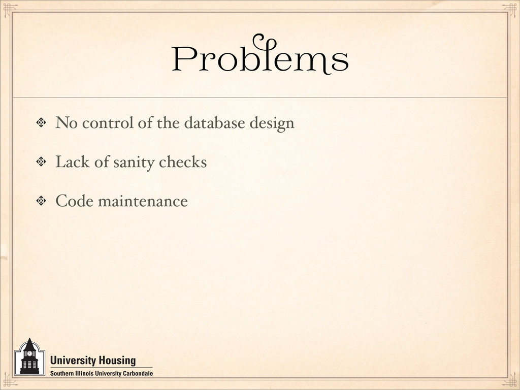 Prob e No control of the database design Lack o...