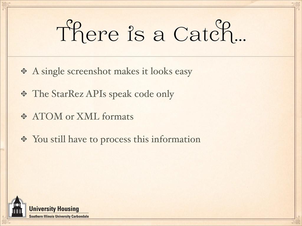 T ere a Catc … A single screenshot makes it loo...