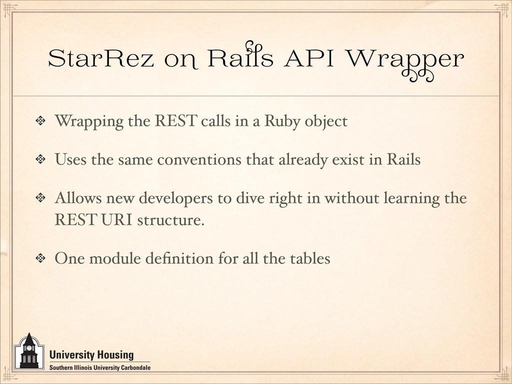StarRez o Ra API Wra er Wrapping the REST calls...