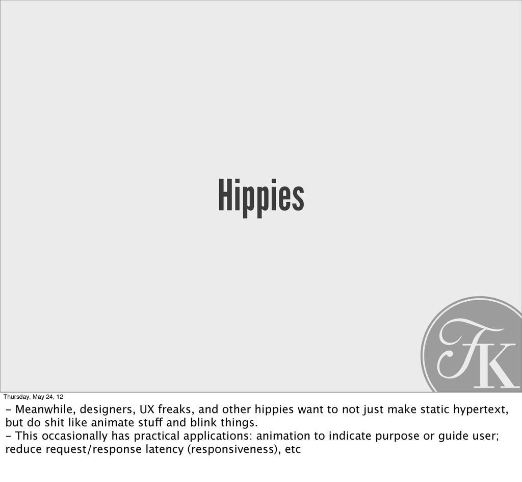 Hippies Thursday, May 24, 12 - Meanwhile, desig...