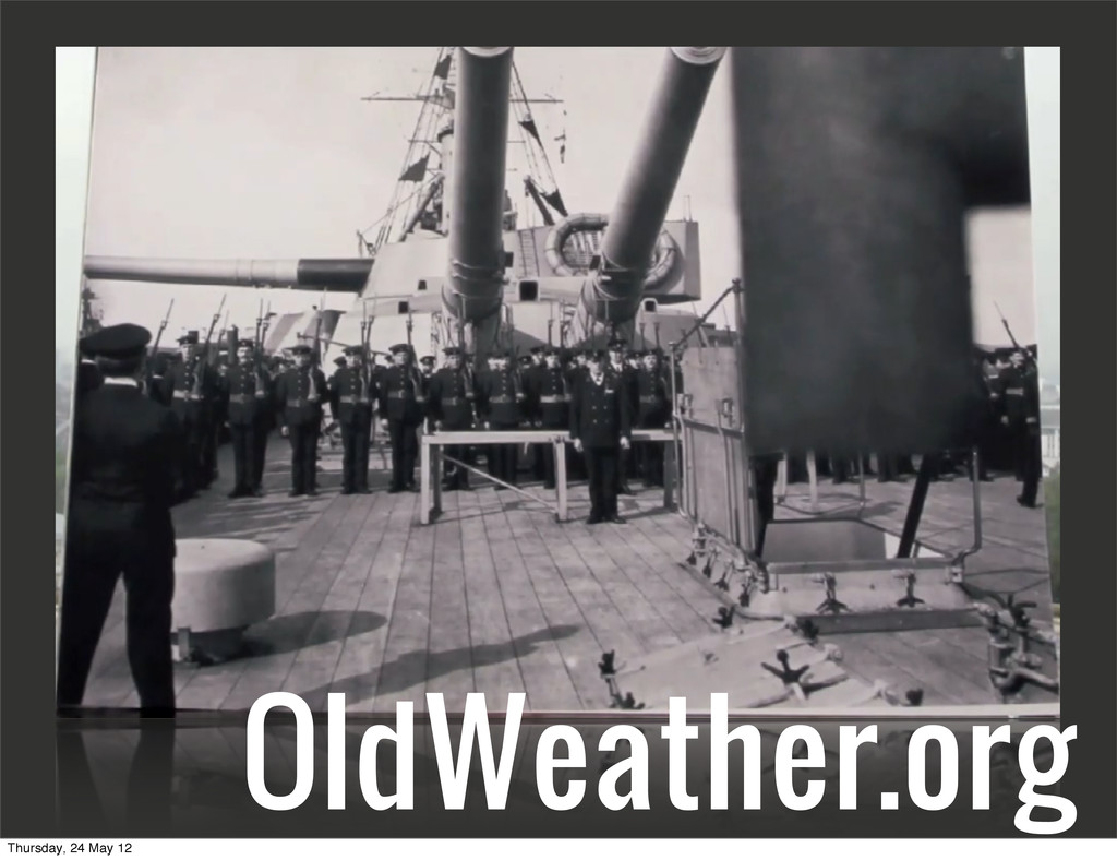 OldWeather.org Thursday, 24 May 12
