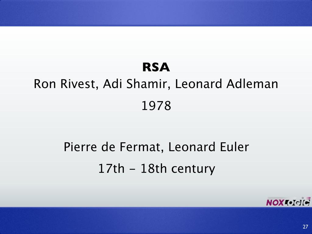 RSA Ron Rivest, Adi Shamir, Leonard Adleman 27 ...