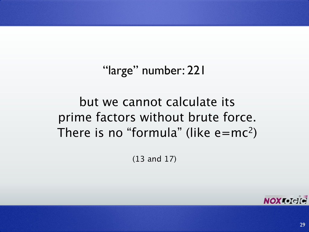 """""""large"""" number: 221 but we cannot calculate its..."""