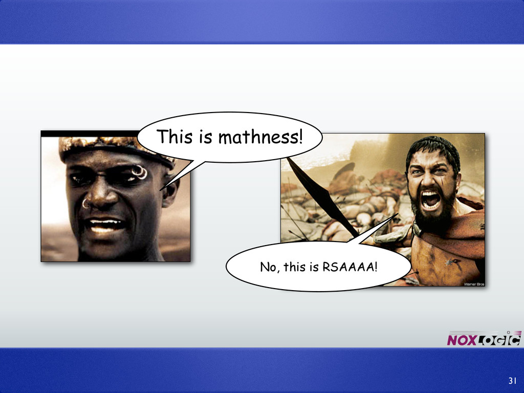 31 This is mathness! No, this is RSAAAA!