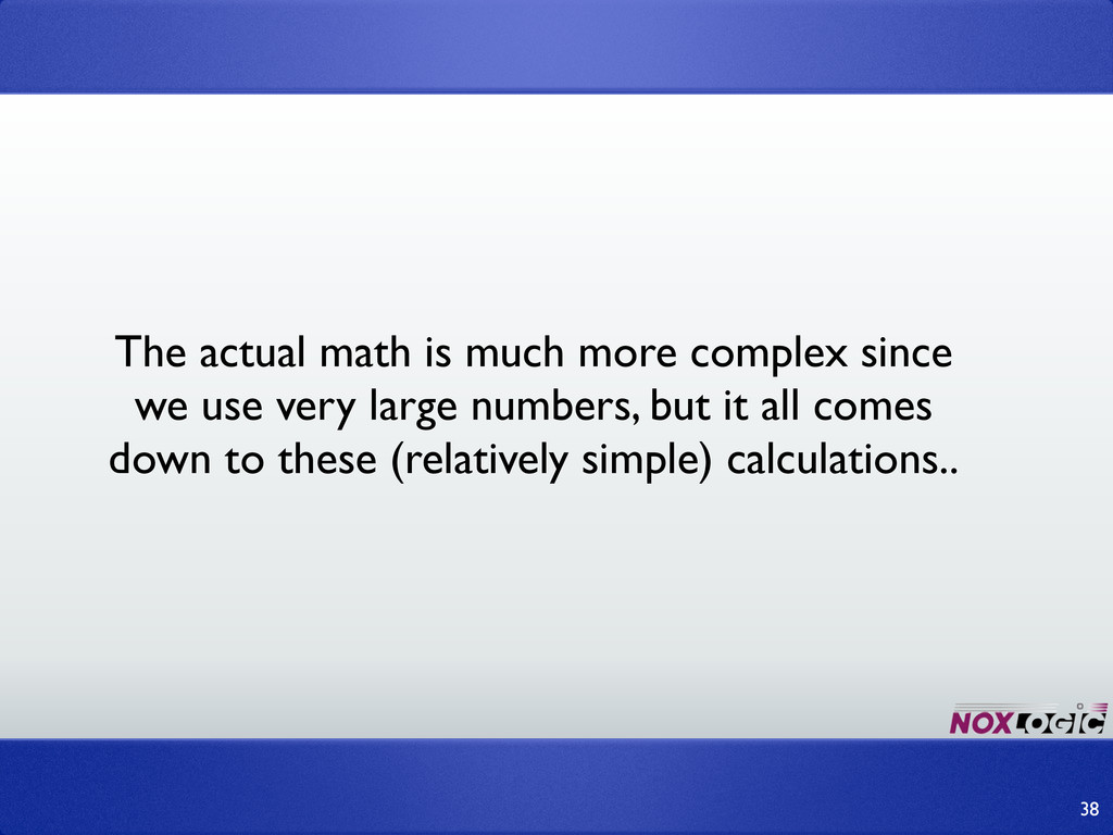 The actual math is much more complex since we u...