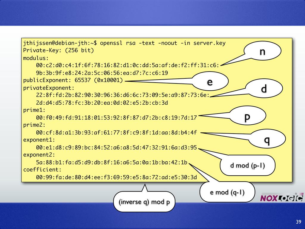 39 jthijssen@debian-jth:~$ openssl rsa -text -n...