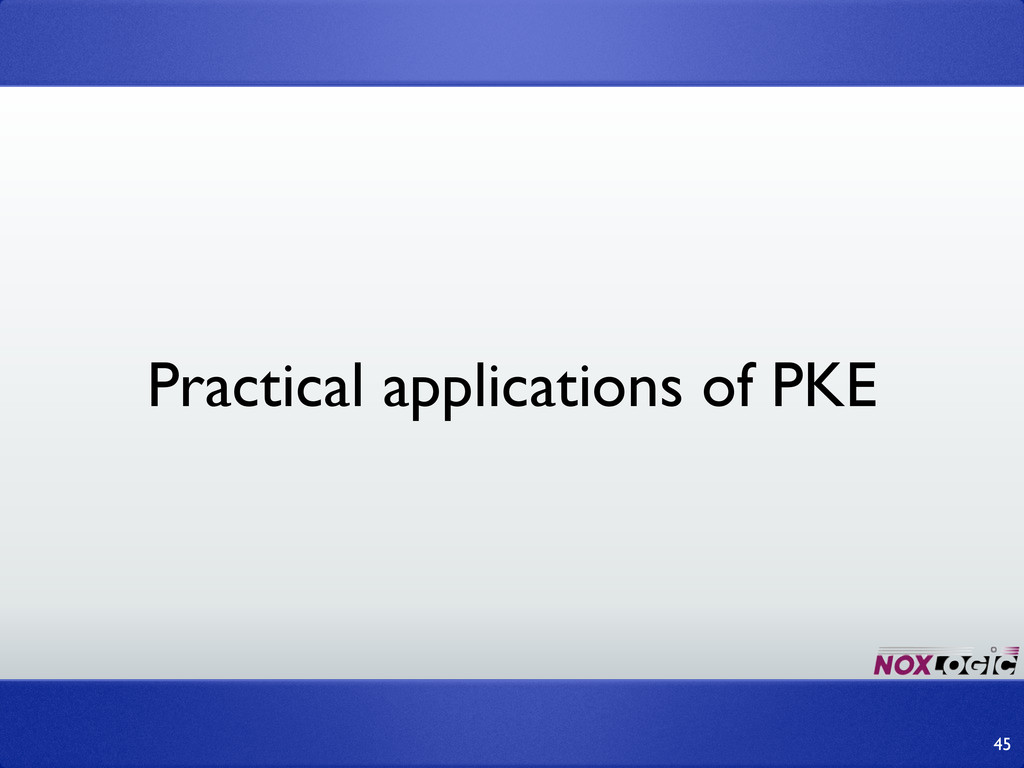 45 Practical applications of PKE