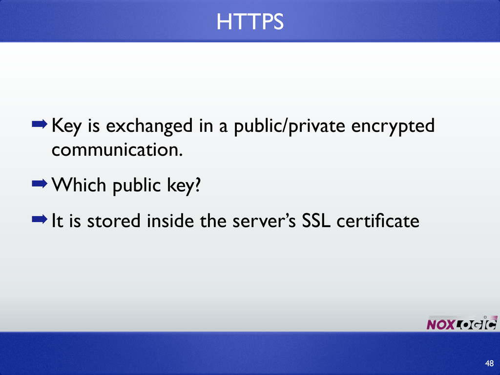 ➡Key is exchanged in a public/private encrypted...
