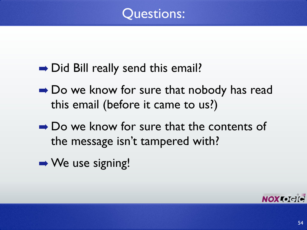 ➡ Did Bill really send this email? ➡ Do we know...