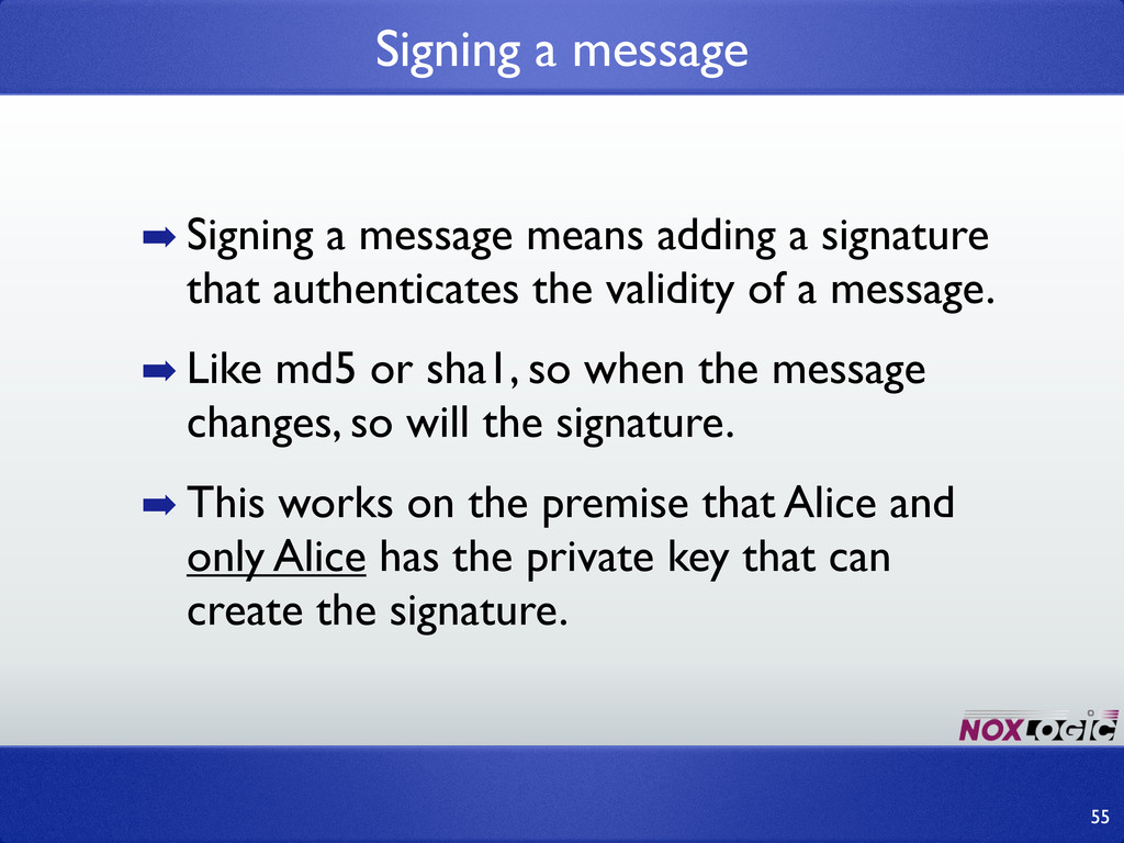 ➡ Signing a message means adding a signature th...