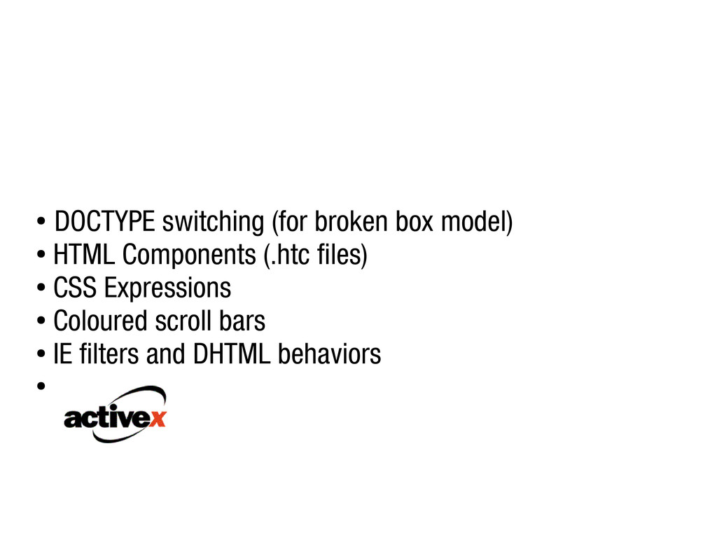 ● DOCTYPE switching (for broken box model) ● HT...