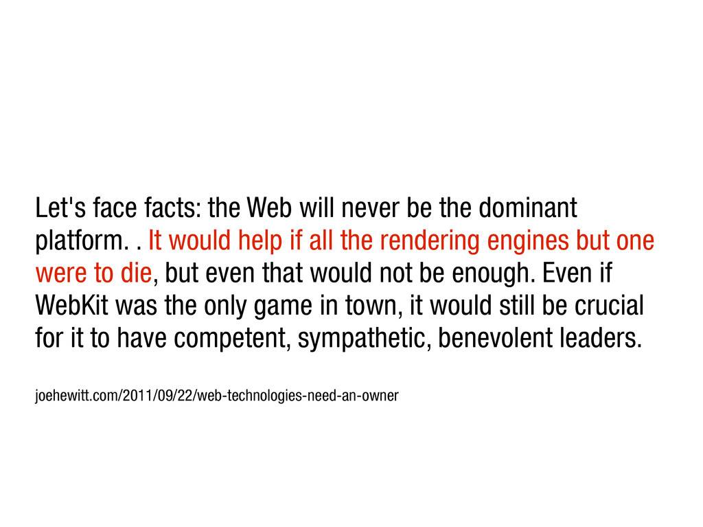 Let's face facts: the Web will never be the dom...