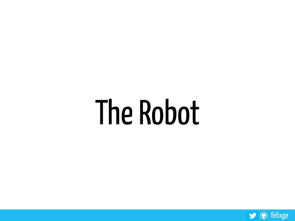 felixge The Robot