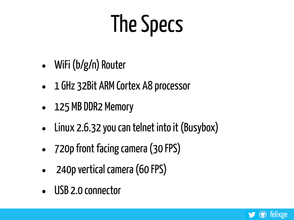 @felixge felixge The Specs • WiFi (b/g/n) Route...