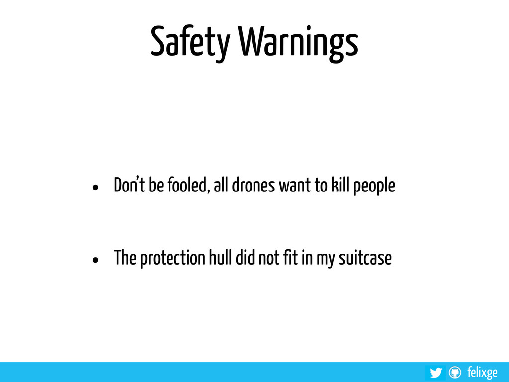 @felixge felixge Safety Warnings • Don't be foo...