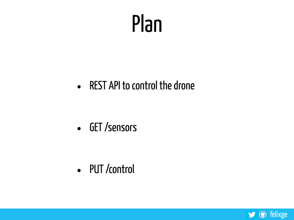 @felixge felixge Plan • REST API to control the...