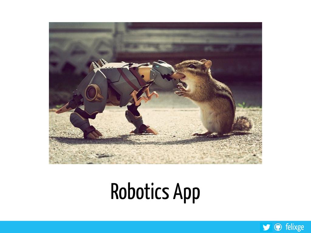 @felixge felixge Robotics App