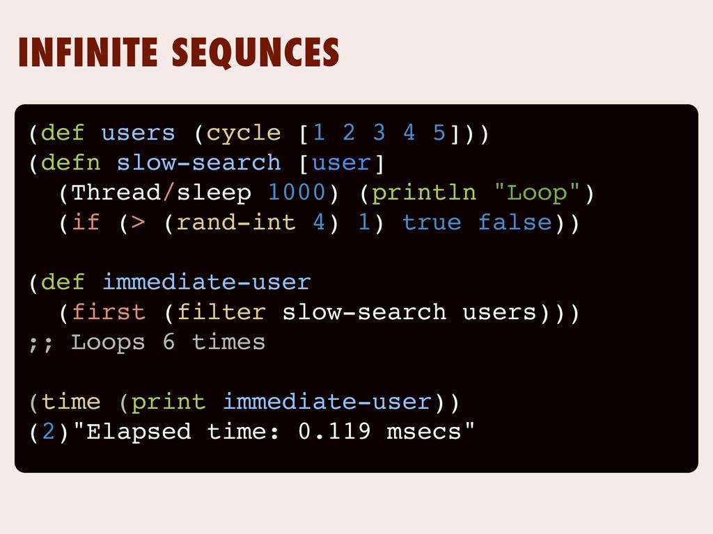 INFINITE SEQUNCES (def users (cycle [1 2 3 4 5]...
